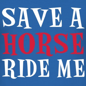 Save A Horse T-Shirts - Men's Slim Fit T-Shirt