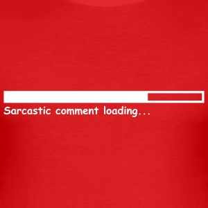 Sarcastic comment loading... - Slim Fit T-skjorte for menn