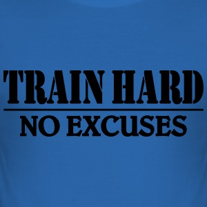 Train hard-no excuses Tee shirts - Tee shirt près du corps Homme