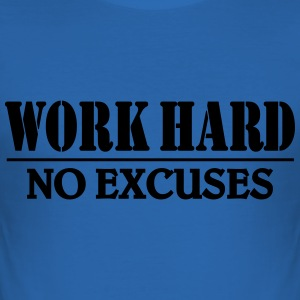 Work hard-no excuses Tee shirts - Tee shirt près du corps Homme