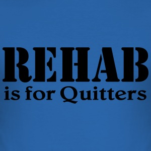 Rehab is for Quitters Tee shirts - Tee shirt près du corps Homme
