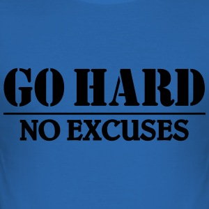 Go hard-no excuses T-Shirts - Men's Slim Fit T-Shirt