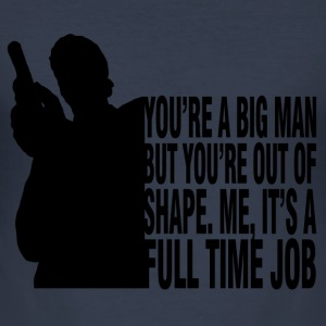 You're A Big Man, But You're Out Of Shape T-Shirts - Men's Slim Fit T-Shirt