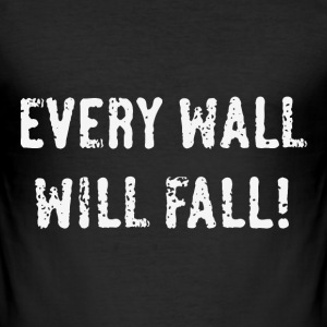 Every Wall Will Fall! (White / PNG) T-Shirts - Men's Slim Fit T-Shirt