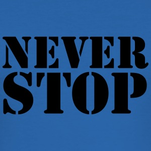 Never stop T-shirts - slim fit T-shirt