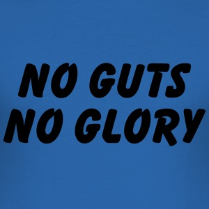 No Guts, no Glory T-Shirts - Men's Slim Fit T-Shirt