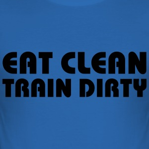 Eat clean, train dirty T-Shirts - Men's Slim Fit T-Shirt