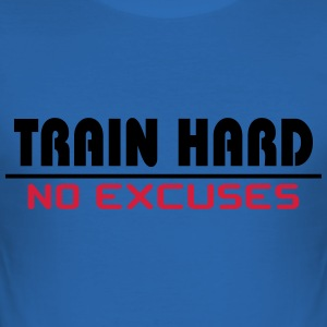 Train hard-no excuses T-shirts - slim fit T-shirt