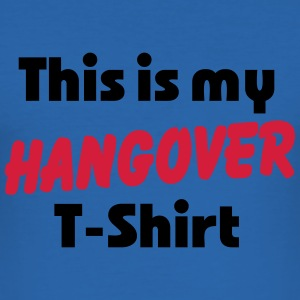 This is my Hangover T-Shirt T-Shirts - Men's Slim Fit T-Shirt