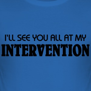 I'll see you all at my Intervention T-shirts - Herre Slim Fit T-Shirt
