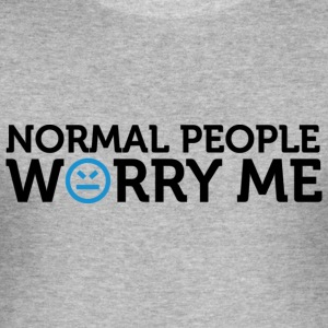 Normal People Worry Me 2 (dd)++ T-Shirts - Men's Slim Fit T-Shirt