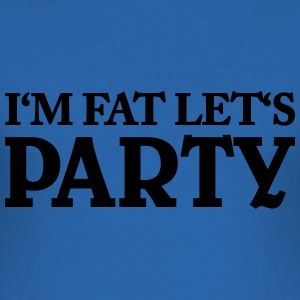 I'm fat - Let's Party T-shirts - Slim Fit T-shirt herr