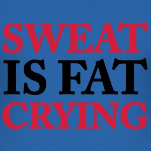 Sweat is fat crying T-shirts - Slim Fit T-shirt herr