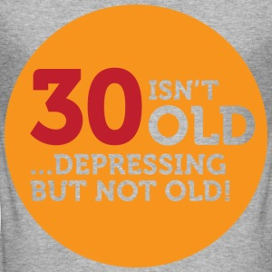 30 Is Depressing Not Old 1 (dd)++ T-Shirts - Männer Slim Fit T-Shirt