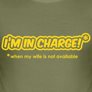 I'm In Charge - When My Wife Is Not Available T-Shirts - Men's Slim Fit T-Shirt