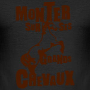monter grands chevaux expression Tee shirts - Tee shirt près du corps Homme