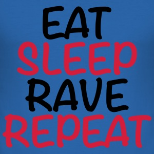 Eat, sleep, rave, repeat T-shirts - slim fit T-shirt