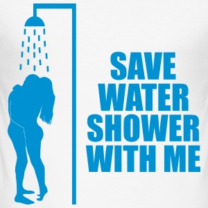 Save water shower with me T-Shirts - Männer Slim Fit T-Shirt