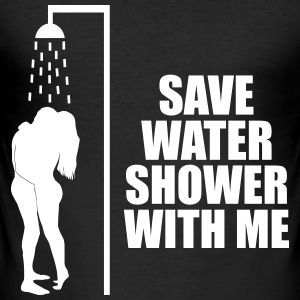 Save water shower with me T-Shirts - Men's Slim Fit T-Shirt