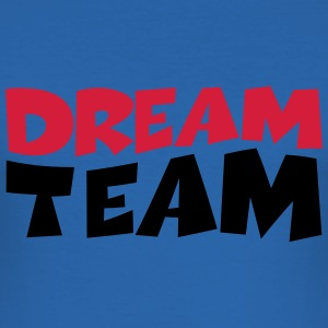 Dream Team T-Shirts - Männer Slim Fit T-Shirt