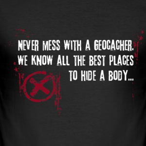 Geocaching - never mess... - Männer Slim Fit T-Shirt