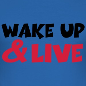 Wake up and live T-Shirts - Men's Slim Fit T-Shirt