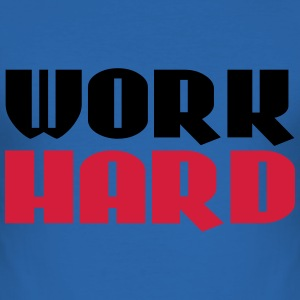 Work hard T-shirts - slim fit T-shirt