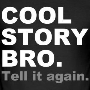 COOL STORY BRO - Männer Slim Fit T-Shirt