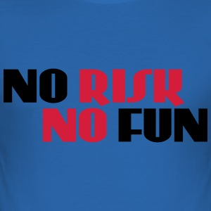 No risk, no fun T-Shirts - Men's Slim Fit T-Shirt
