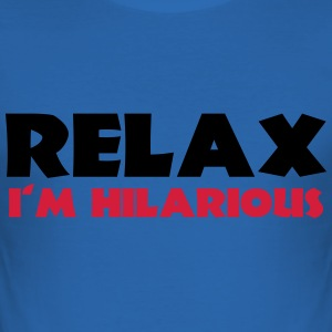 Relax - I'm hilarious T-shirts - slim fit T-shirt