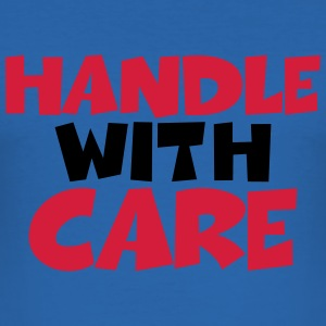 Handle with care T-Shirts - Männer Slim Fit T-Shirt