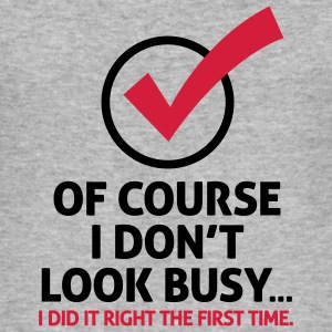 I Dont Look Busy 2 (2c)++ T-shirts - Tee shirt près du corps Homme