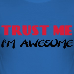 Trust me - I'm awesome T-Shirts - Männer Slim Fit T-Shirt