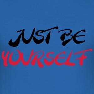 Just be yourself Tee shirts - Tee shirt près du corps Homme