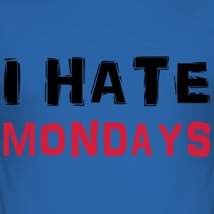 I hate Mondays T-Shirts - Men's Slim Fit T-Shirt