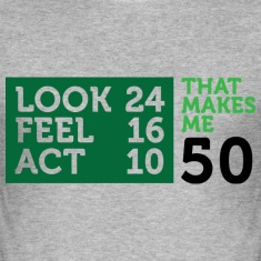 Look Feel Act 50 2 (dd)++ T-Shirts