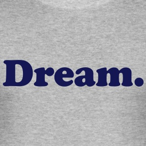 dream T-Shirts - Men's Slim Fit T-Shirt