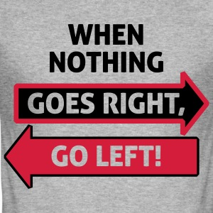 Go Left 4 (2c)++ T-skjorter - Slim Fit T-skjorte for menn