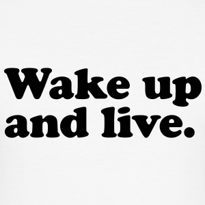 wake up and live T-shirt - Maglietta aderente da uomo