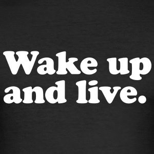 wake up and live T-shirts - slim fit T-shirt