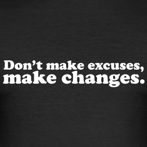 don't make excuses make changes T-shirts - slim fit T-shirt