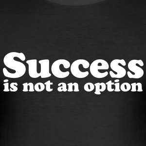 success is not an option T-shirts - Slim Fit T-shirt herr