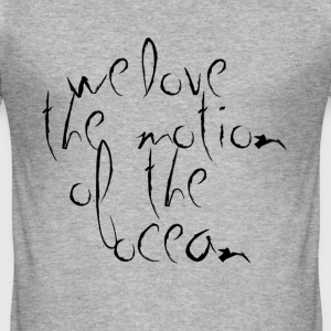 we love the motion of the ocean - Slim Fit T-shirt herr