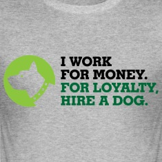 I Work For Money 3 (dd)++ T-shirts