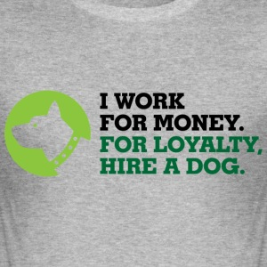 I Work For Money 3 (dd)++ T-Shirts - Men's Slim Fit T-Shirt