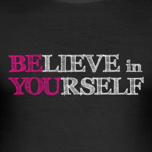 BElieve in YOUrself - BE YOU Tee shirts - Tee shirt près du corps Homme