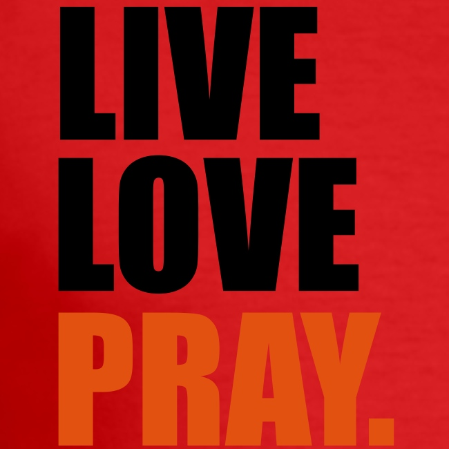 Live, Love, Pray