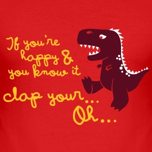 if you're happy and you know it... T-shirts - slim fit T-shirt