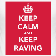 Design ~ Keep Calm and Keep Raving T-shirt