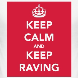 Keep Calm & Keep Raving T-Shirts - Men's Slim Fit T-Shirt